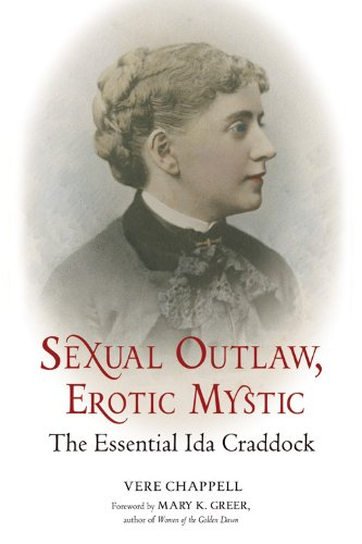 Sexual Outlaw, Erotic Mystic: The Essential Ida Craddock: Chappell, Vere
