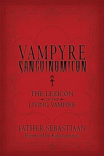 Vampyre Sanguinomicon : The Lexicon of the Living Vampire: Sebastiaan, Father
