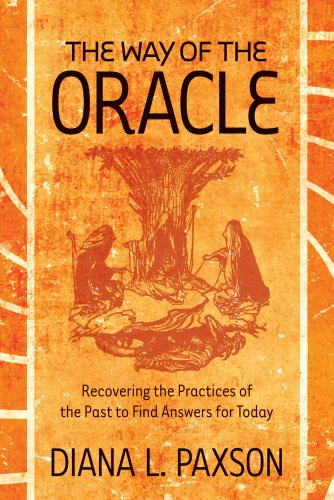 9781578634835: The Way of the Oracle: Recovering the Practices of the Past to Find Answers for Today