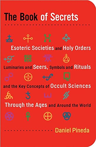 Book of Secrets, The: Esoteric Societies and: Pineda, Daniel