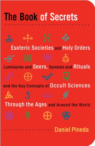 9781578634859: Book of Secrets, The: Esoteric Societies and Holy Orders, Luminaries and Seers, Symbols and Rituals, and the Key Concepts of Occult Sciences Through the Ages and Around the World