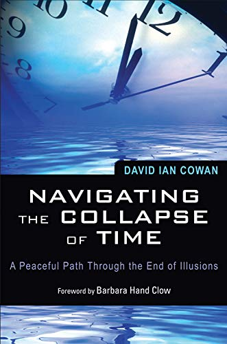 9781578634965: Navigating the Collapse of Time: A Peaceful Path Through the End of Illusions