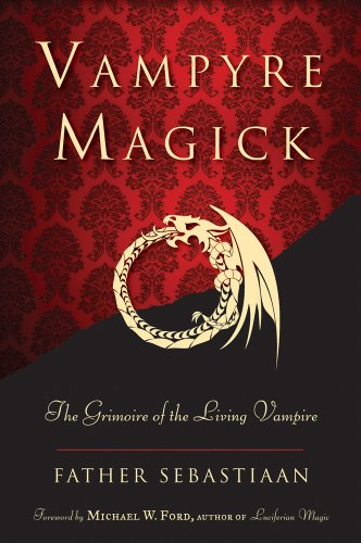 9781578635047: Vampyre Magick: The Grimoire of the Living Vampire