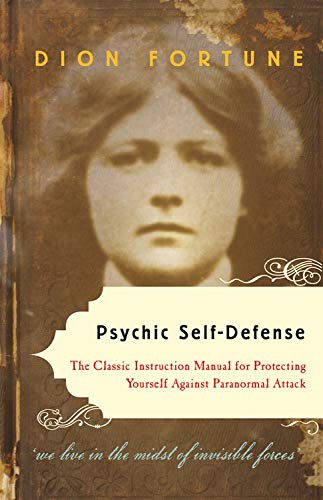 9781578635092: Psychic Self-Defense: The Classic Instruction Manual for Protectingyourself Against Paranormal Attack
