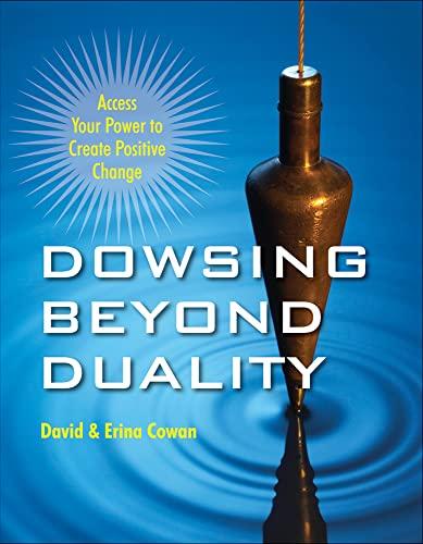 Dowsing Beyond Duality (Paperback): David Cowan