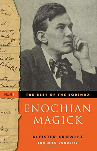 Enochian Magic [The Best of The Equinox]: Crowley, Aleister; DuQuette,