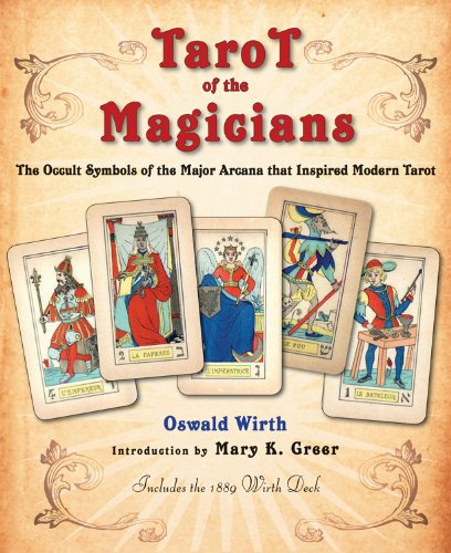 Tarot of the Magicians: The Occult Symbols of the Major Arcana That Inspired Modern Tarot (...
