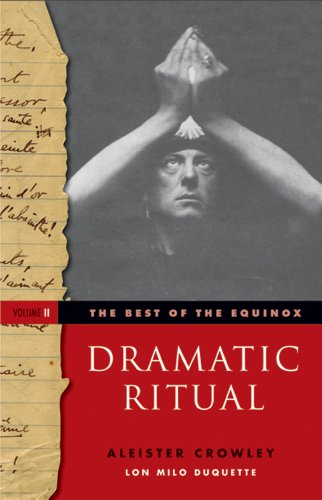 Dramatic Ritual [The Best of The Equinox]: Crowley, Aleister; DuQuette,