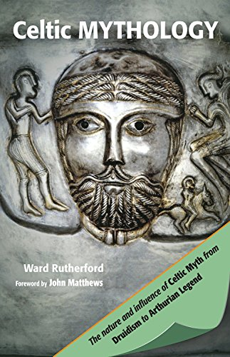 9781578635863: Celtic Mythology: The Nature and Influence of Celtic Myth from Druidism to Arthurian Legend (Mind, Body, Knowledge)