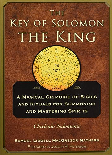 9781578636082: The Key of Solomon the King: A Magical Grimoire of Sigils and Rituals for Summoning and Mastering SpiritsClavicula Salomonis
