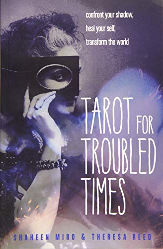 9781578636556: Tarot for Troubled Times: Confront Your Shadow, Heal Your Self, Transform the World