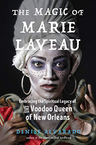 9781578636730: The Magic of Marie Laveau: Embracing the Spiritual Legacy of the Voodoo Queen of New Orleans