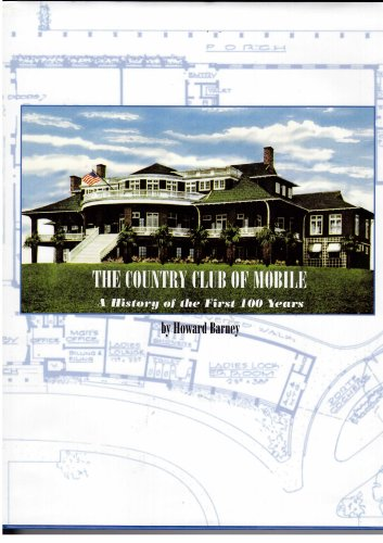The Country Club of Mobile: A history of the first 100 years: Barney, Howard