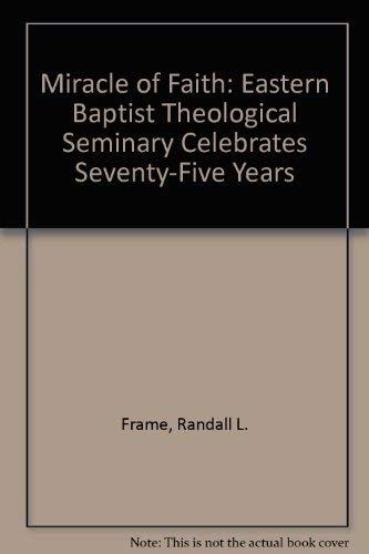 Praise & Promise: A Pictorial History of Eastern Baptist Theological Seminary: Frame, Randall L...