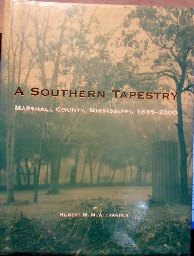 9781578641222: A Southern Tapestry: Marshall County, Mississippi, 1835-2000
