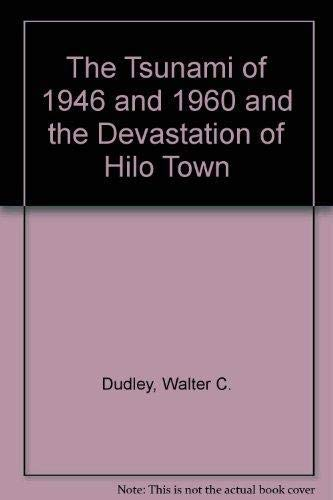 9781578641239: The Tsunami of 1946 and 1960 and the Devastation of Hilo Town
