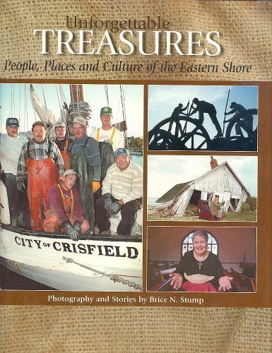 Unforgettable Treasures: People, Places and Culture of: Stump, Brice Neal