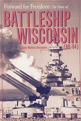 9781578641284: Forward for Freedom: The Story of Battleship Wisconsin