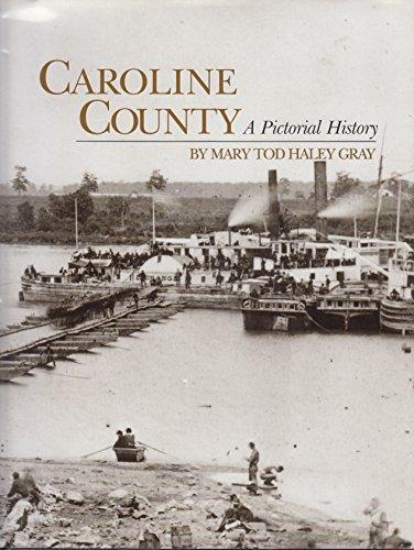 Caroline County: A pictorial history: Mary Tod Haley