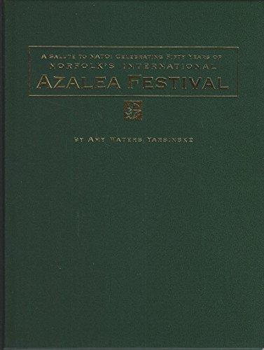 9781578641659: A Salute to NATO: Celebrating Fifty Years of Norfolk's International Azalea Festival