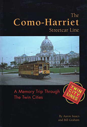 The Como-Harriet Streetcar Line: A Memory Trip Through theTwin Cities
