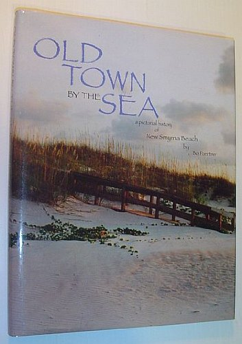 9781578641703: Old Town by the Sea: A Pictorial History of New Smyrna Beach
