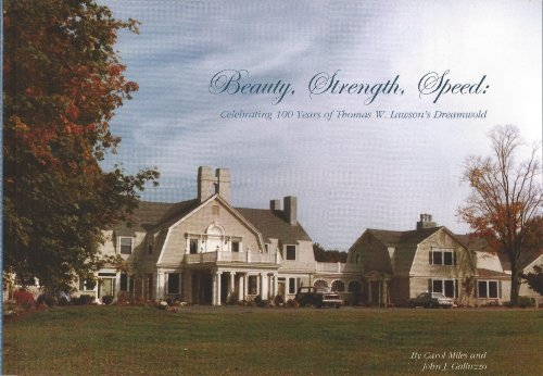 9781578641710: Beauty, Strength, Speed: Celebrating 100 Years of Thomas W. Lawson's Dreamwold