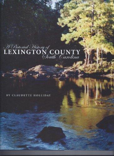 9781578642236: A Pictorial History of Lexington County, South Carolina
