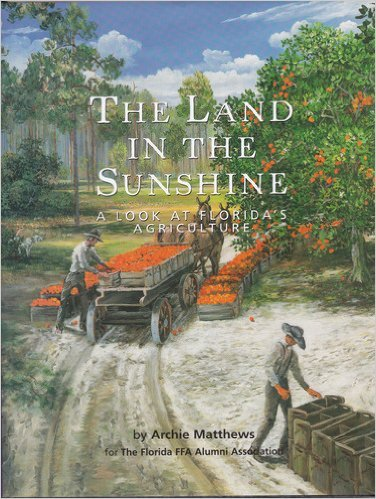 9781578642441: The Land in the Sunshine: A Look at Florida's Agriculture