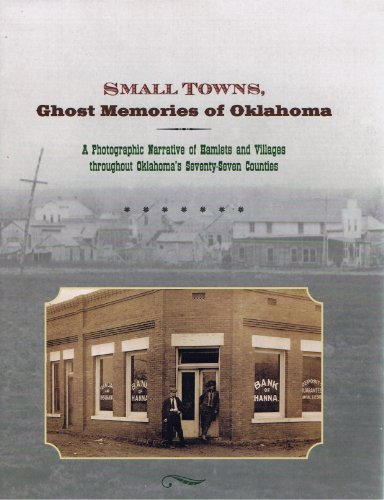 Small Towns, Ghost Memories Of Oklahoma: A Photographic Narrative Of Hamlets And Villages ...