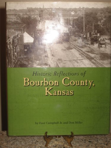 9781578642946: Historic Reflections of Bourbon County, Kansas