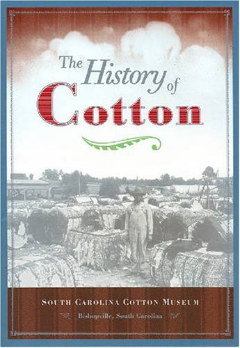 9781578642953: The History of Cotton
