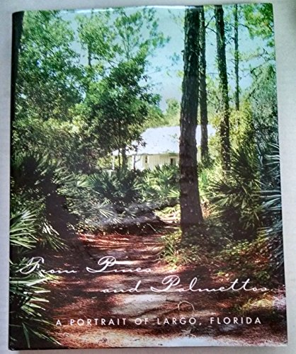 9781578643066: From Pines and Palmettos: A Portrait of Largo, Florida