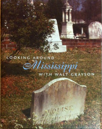 Looking Around Mississippi: Grayson, Walt