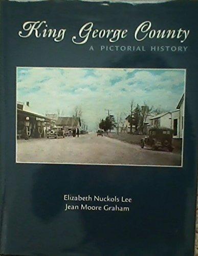 King George County, [Virginia]: A Pictorial History: Elizabeth Nuckols &