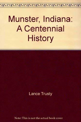 Munster, Indiana: A Centennial History: Trusty, Lance