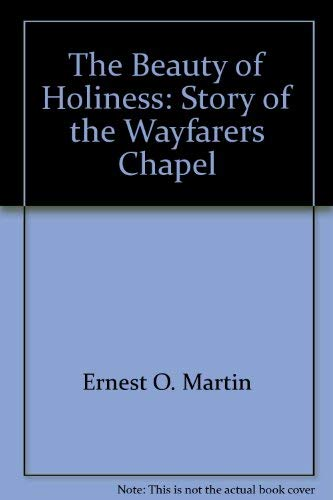 9781578644049: The Beauty of Holiness: Story of the Wayfarers Chapel
