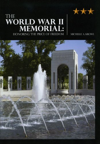 The World War II Memorial: Honoring the Price of Freedom: Michelle A. Krowl