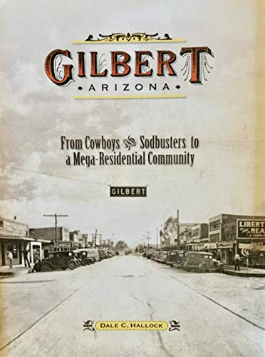 Gilbert, Arizona: From Cowboys and Sodbusters to a Mega-Residential Community