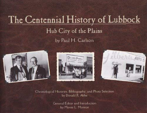 The Centennial History of Lubbock Hub City: Paul H. Carlson;
