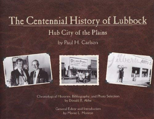 9781578645114: The Centennial History of Lubbock Hub City of the Plains