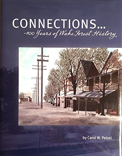 9781578645251: Connections-- 100 Years of Wake Forest History