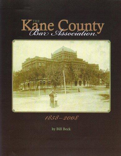 The Kane County Bar Association: 1858-2008: Bill Beck