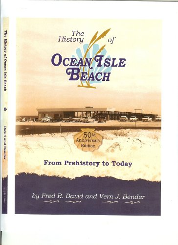 9781578645558: The History of Ocean Isle Beach: From Prehistory to Today