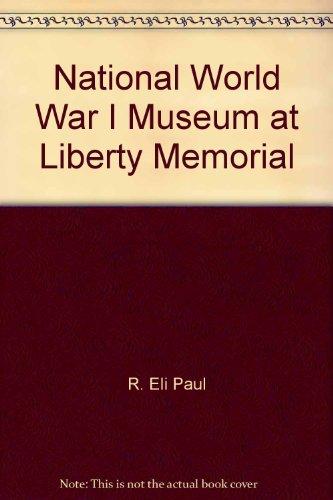 National World War I Museum at Liberty: R. Eli Paul