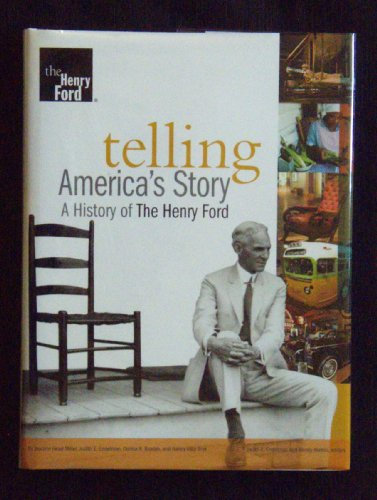 9781578645770: Telling America's Story: A History of the Henry Ford