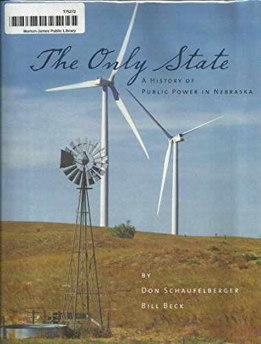9781578646029: The Only State: A History of Public Power in Nebraska