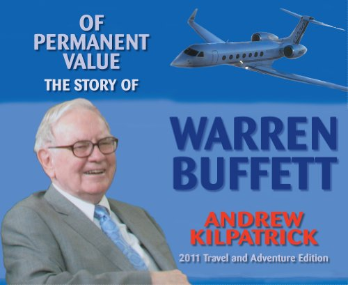 9781578646456: Of Permanent Value: The Story of Warren Buffett/2011 Travel and Adventure Edition