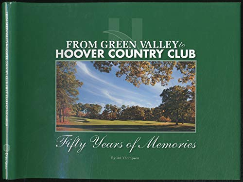 From Green Valley to Hoover Country Club (Fifty Years of Memories): Ian Thompson; Anne Burns [...