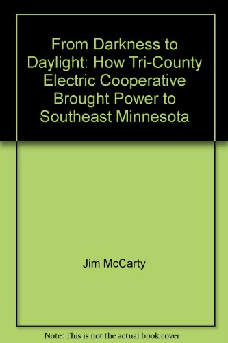 From Darkness to Daylight: How Tri-County Electric Cooperative Brought Power to Southeast Minnesota...